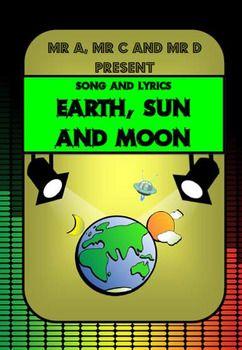 Earth, Sun and Moon Song by Mr A, Mr C and Mr... by Mr A Mr C and Mr D Present | Teachers Pay Teachers