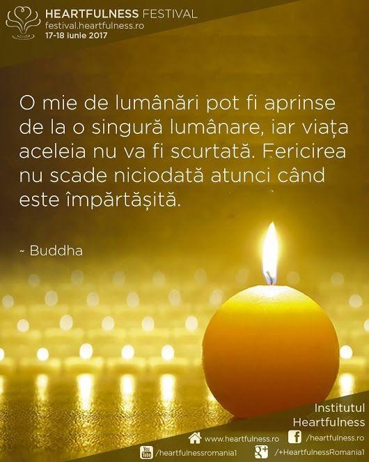 O mie de lumânări pot fi aprinse de la o singură lumânare, iar viața aceleia nu va fi scurtată. Fericirea nu scade niciodată atunci când este împărtășită. ~ Buddha #cunoaste_cu_inima #meditatia_heartfulness #hfnro Heartfulness festival | 17 - 18 iunie 2017 | Timișoara Mai multe detalii: http://festival.heartfulness.ro Meditatia Heartfulness Romania