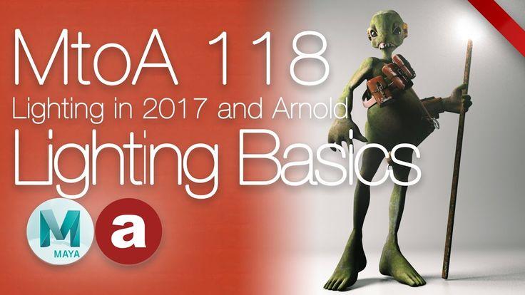 MtoA 118 | Basic Lighting | using Arnold with Maya 2017
