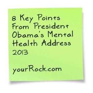 8 Key Points From President Obama's Mental Health Address 2013 via yourRock.com