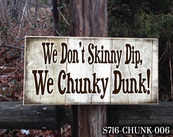 We Don't Skinny Dip We Chunky Dunk Funny by thatsonesweetsign