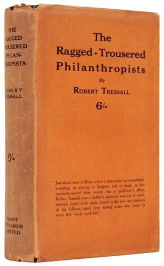 First edition of The Ragged Trousered Philanthropists by Robert Tressall, 1914.