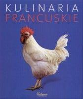 """Książka dla Ciebie i na prezent- """"Kulinaria francuskie"""" w księgarni Plac Francuski to wielka kulinarna podróż przez wszystkie regiony Francji i największe kompendium wiedzy o kuchni tego kraju. Idealny prezent dla wielbicieli Francji i kuchni francuskiej."""
