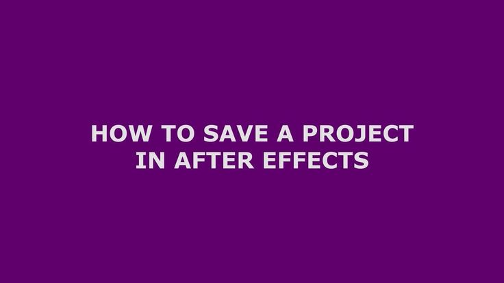 How To Save A Project In After Effects