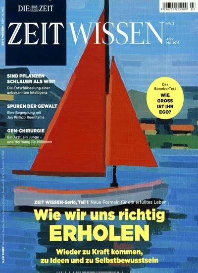 Wie wir uns richtig erholen. Gefunden in: ZEIT Wissen, Nr. 3/2016