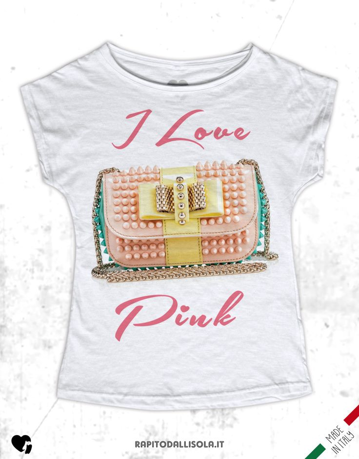 Borsa I love pink. T-shirt in cotone fiammato. 100% made in Italy www.rapitodallisola.it