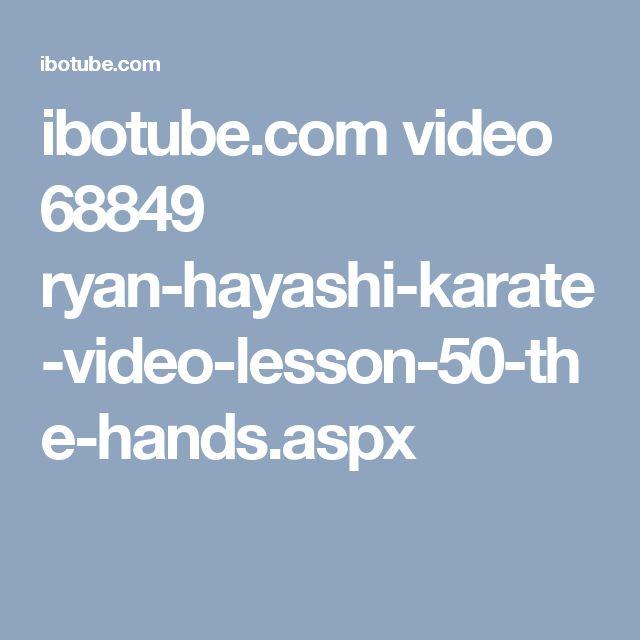 ibotube.com video 68849 ryan-hayashi-karate-video-lesson-50-the-hands.aspx