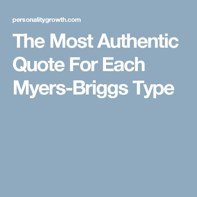 the most authentic quote for each myers briggs type myers briggs personality types. Black Bedroom Furniture Sets. Home Design Ideas