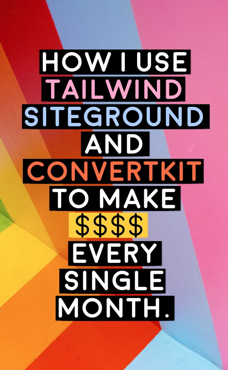 How I Use Tailwind, SiteGround and ConvertKit to Make $$$ Every Single Month – Affiliate Marketing