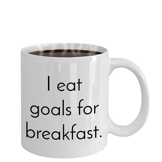 I Eat Goals For Breakfast | Inspirational Mug| Funny Mugs | Graduation Gift  For Her | Motivational Mug | Coffee Mugs With Sayings