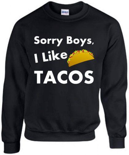 LESBIAN SWEATSHIRT Sorry Boys I Like Tacos Black by ALLGayTees