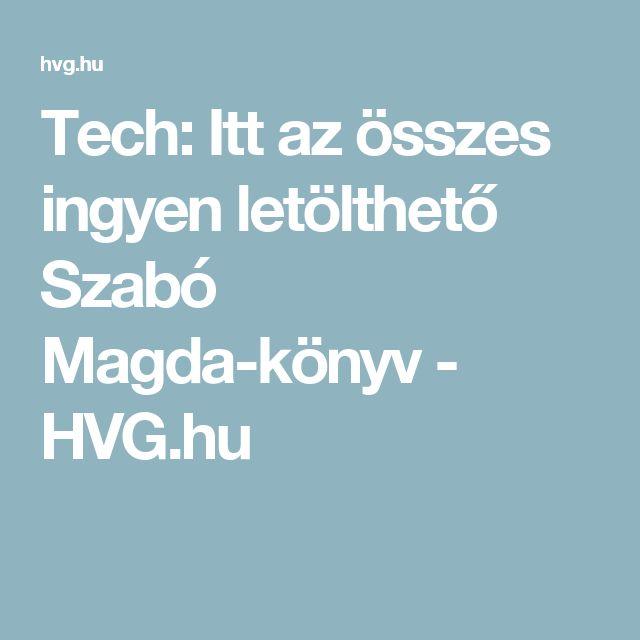 Tech: Itt az összes ingyen letölthető Szabó Magda-könyv - HVG.hu