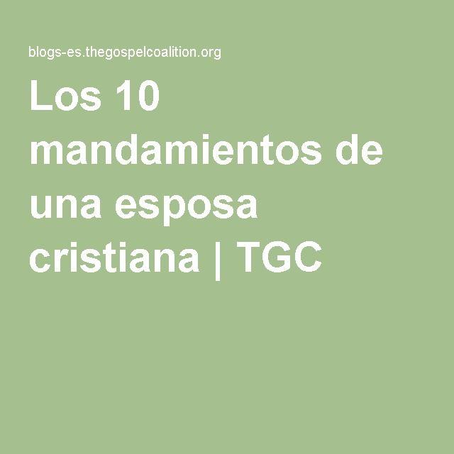 Los 10 mandamientos de una esposa cristiana | TGC