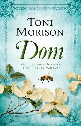 """""""Dom"""" – Toni Morison >>  Od dobitnice Nobelove i Pulicerove nagrade. Dirljiv roman o naizgled poraženom čoveku koji uspeva da pronađe izgubljenu ljudskost – i dom."""