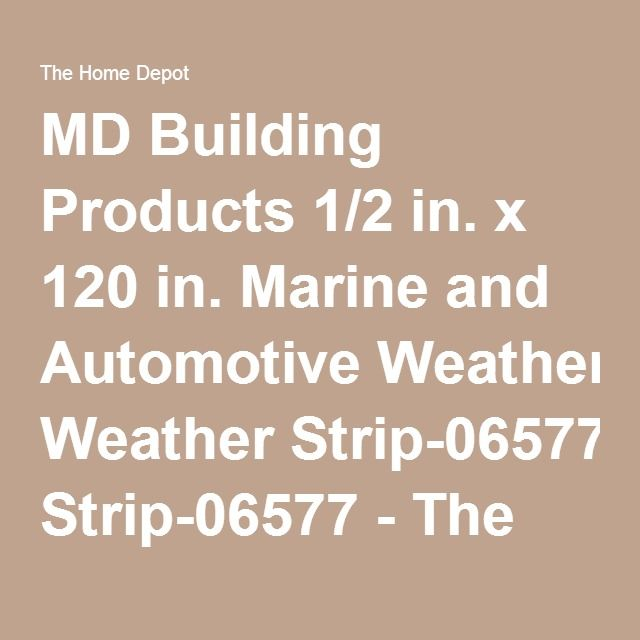 MD Building Products 1/2 in. x 120 in. Marine and Automotive Weather Strip-06577 - The Home Depot
