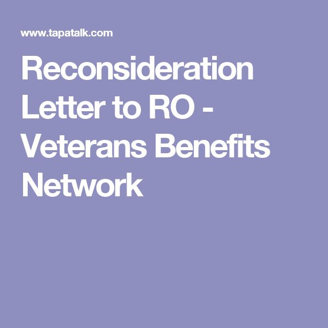 Reconsideration Letter to RO - Veterans Benefits Network