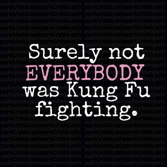 Yes they were! The song is very specific; EVERYONE was kung fu fighting, literally everyone.