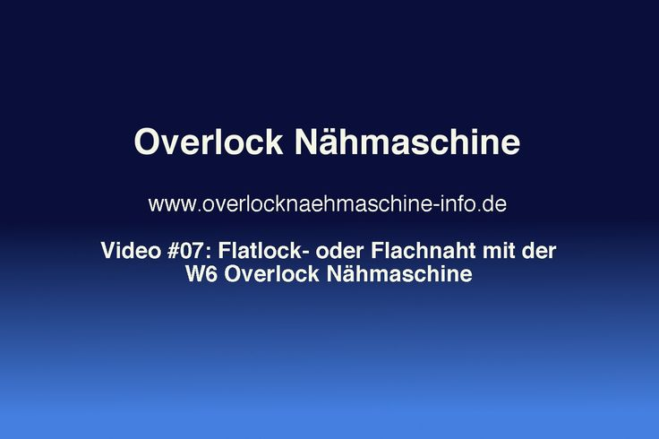 Flachnaht / Flatlock-Naht mit der W6 Overlock Nähmaschine