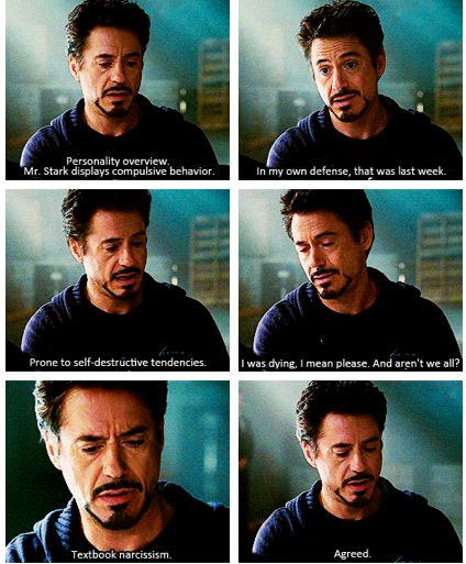 Tony Stark's personality profile--- But by the definition of narcissism, if he knew he was a narcissist, then he wouldn't truly be one... This has bothered me for some time.