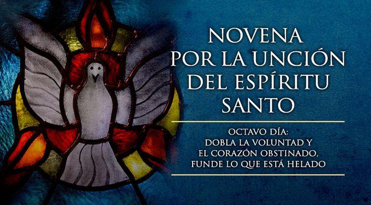 MI RINCON ESPIRITUAL: Octavo Día de la Novena por la Unción del Espíritu...