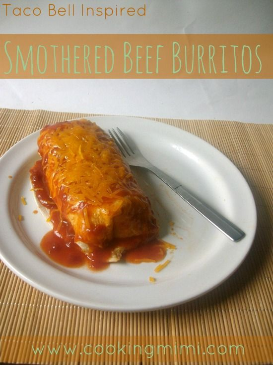 Taco Bell inspired Smothered Beef Burritos