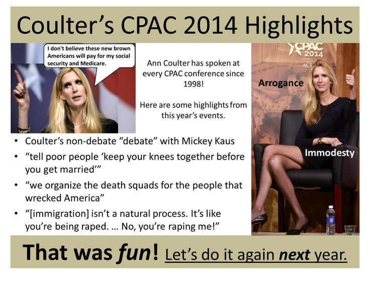 """Ann Coulter has been marginalizing herself for years. At CPAC, she decried """"the browning of America,"""" spoke of """"death squads"""" for ObamaCare supporters, and equated immigration with rape. This is why conservatives are learning to Never Trust Ann Coulter – at ANY Age, at www.coulterwatch.com/never.pdf."""