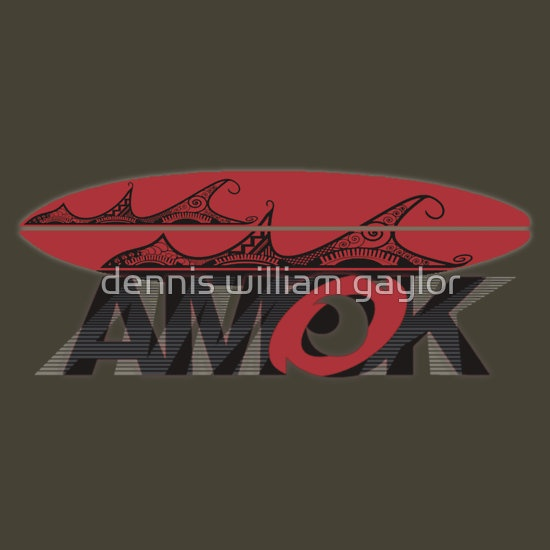 AMOK - tribal wave surfboard A M O K™ aka Antipodean Masters Of Kinetics run amok in new zealand  run amok in the south pacific, you won't be the first ..  T-Shirts & Hoodies by dennis william gaylor, custom illustrated posters, prints, tees. Unique bespoke designs by dennis william gaylor .:: watersoluble ::.