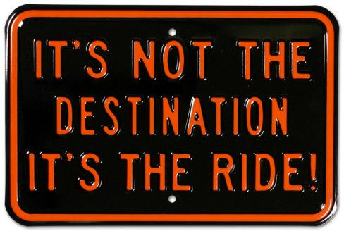 Its Not The Destination Its The Ride Motorcycle Tin Sign at AllPosters.com
