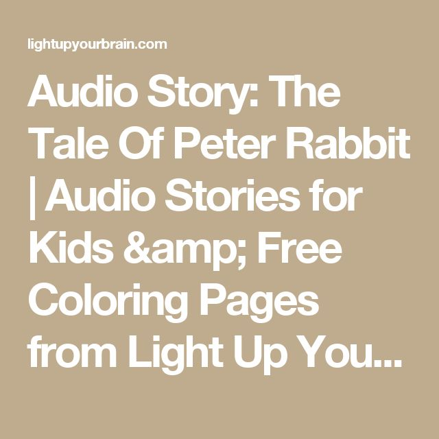 Audio Story: The Tale Of Peter Rabbit | Audio Stories for Kids & Free Coloring Pages from Light Up Your Brain
