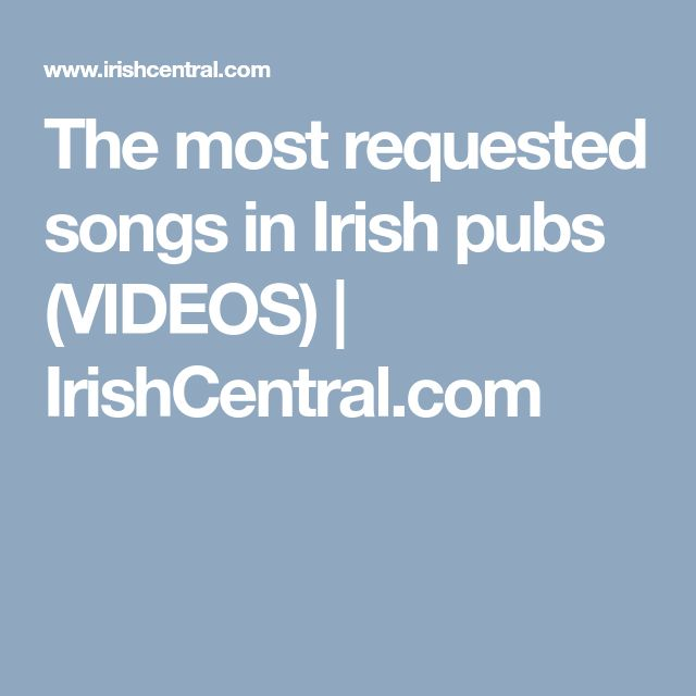 The most requested songs in Irish pubs (VIDEOS) | IrishCentral.com