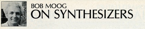 Bob Moog On Synthesizers: Low Pass Filters, May/June 1976 | Moog Music Inc