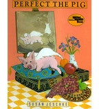"""""""Perfect the Pig"""" by Susan Jeschke"""