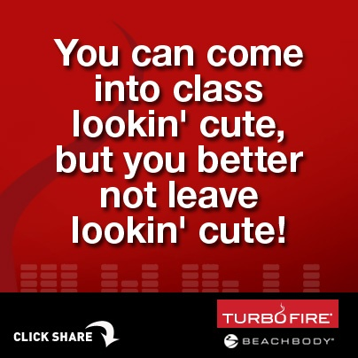 Repin if you were a sweaty mess after class today! #TurboFire