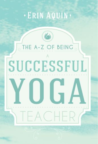The A-Z of Being A Successful Yoga Teacher - Soft Cover Book + Bonus Package