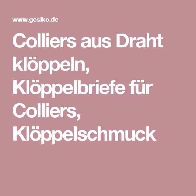 Colliers aus Draht klöppeln, Klöppelbriefe für Colliers, Klöppelschmuck
