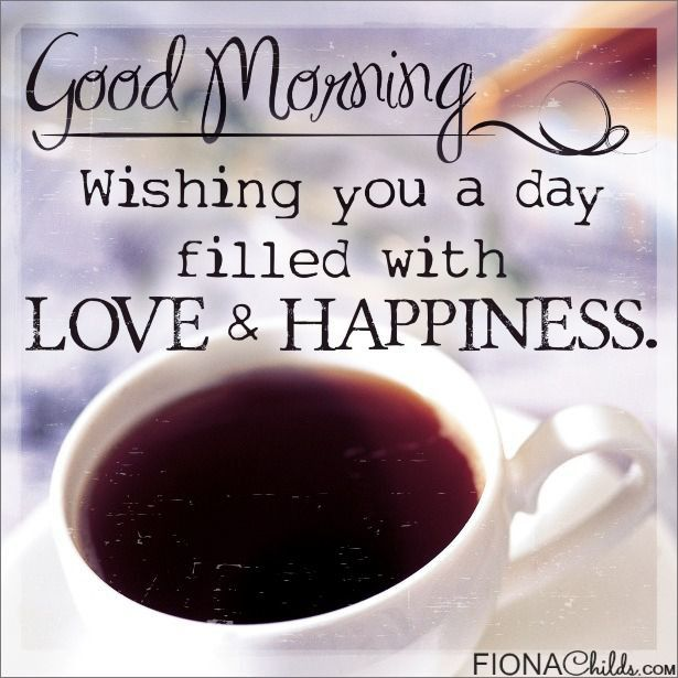 Superior Good Morning Love And Happiness Coffee Morning Good Morning Morning Quotes  Good Morning Quotes