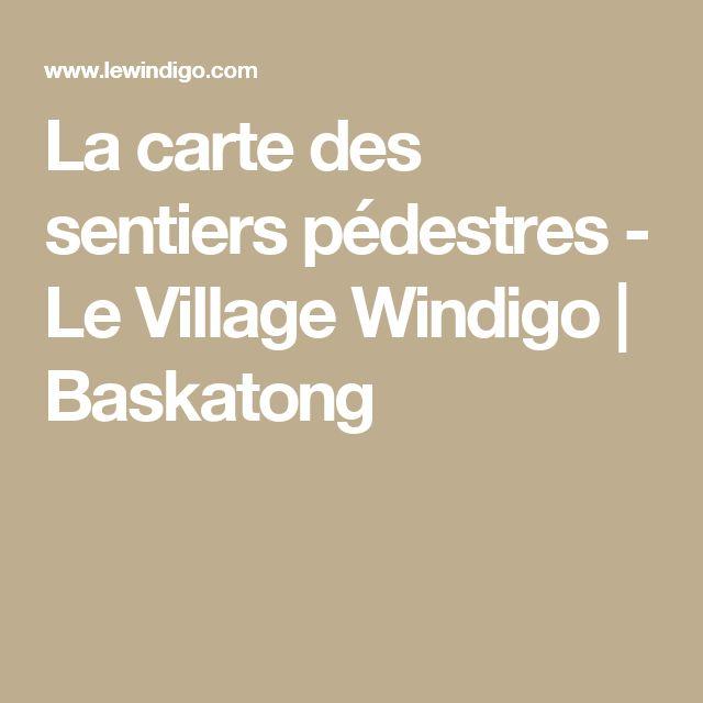La carte des sentiers pédestres - Le Village Windigo | Baskatong
