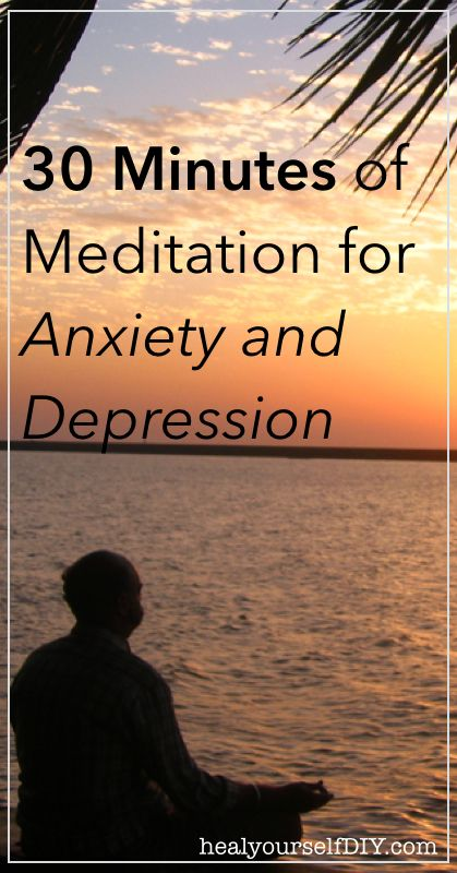 30 Minutes of Meditation for Anxiety and Depression