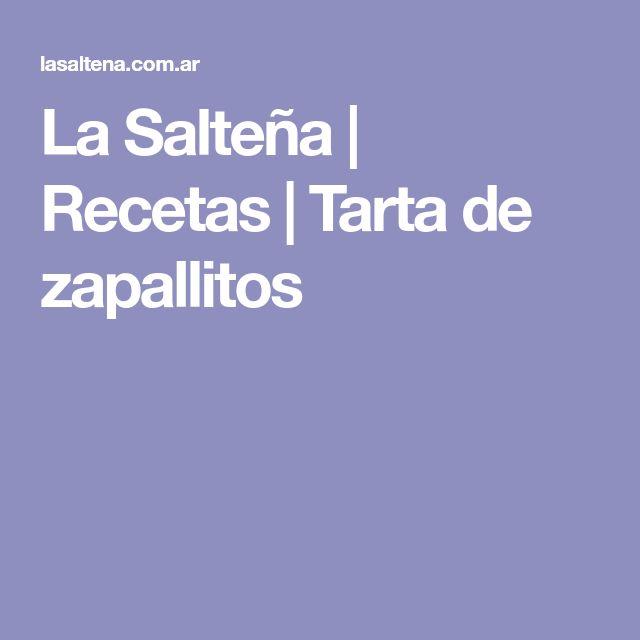 La Salteña | Recetas | Tarta de zapallitos