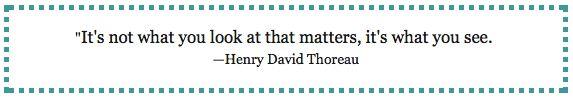 """It's not what you look at that matters, it's what you see."" —Henry David Thoreau   www.menusandmusic.com  #MenusAndMusic"
