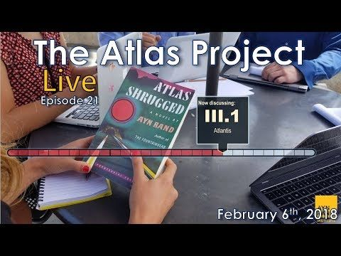 "The Atlas Project Live: Episode 21 Greg Salmieri and Ben Bayer discuss Part III, Chapter 1 of Atlas Shrugged: ""Atlantis."" The Ayn Rand Institute invites you to join The Atlas Project, an eight-month, chapter-by-chapter, online..."