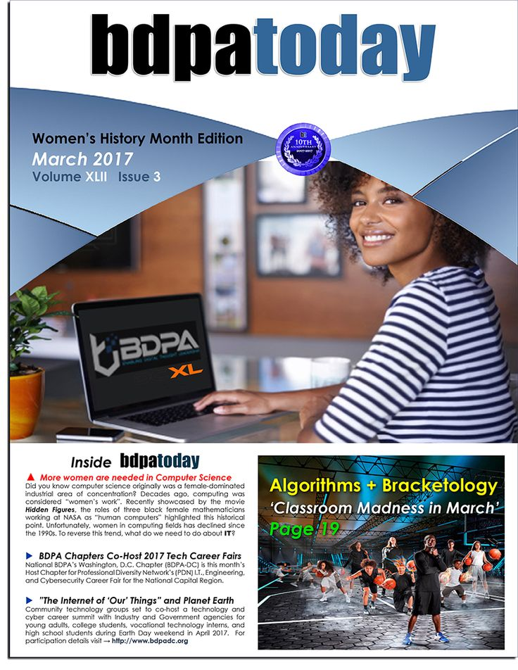 March 2017 Edition: This month's special Women's History Month Edition of #bdpatoday features our rich history of women in technology, BDPA success stories, and paths forward for more women in Computer Science fields.   This month's edition also highlights math and tech in basketball and #bracketology.