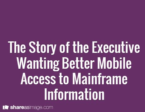 Scenario: Executive wants to enable their people to access stock and price information 24… | Terminal Emulation Mainframe to Mobile Business Advantage | Pinte…