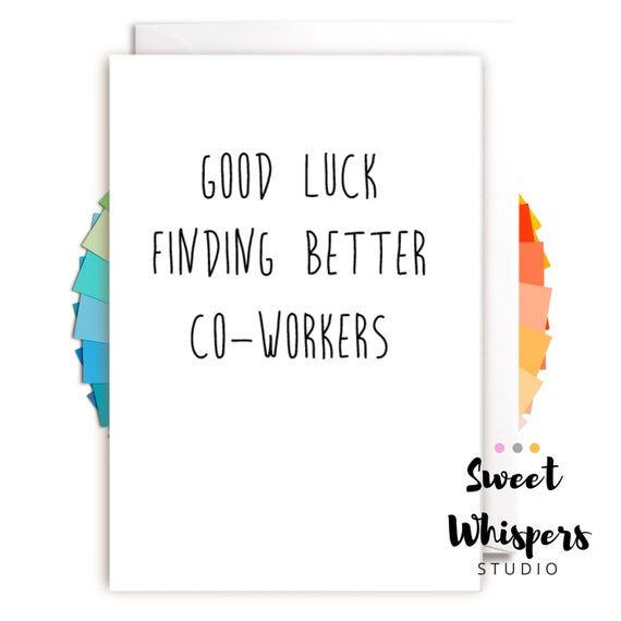 Good Luck Finding Better Co Workers Funny Co Worker Card New Etsy In 2021 New Job Card Promotion Card Good Luck Cards