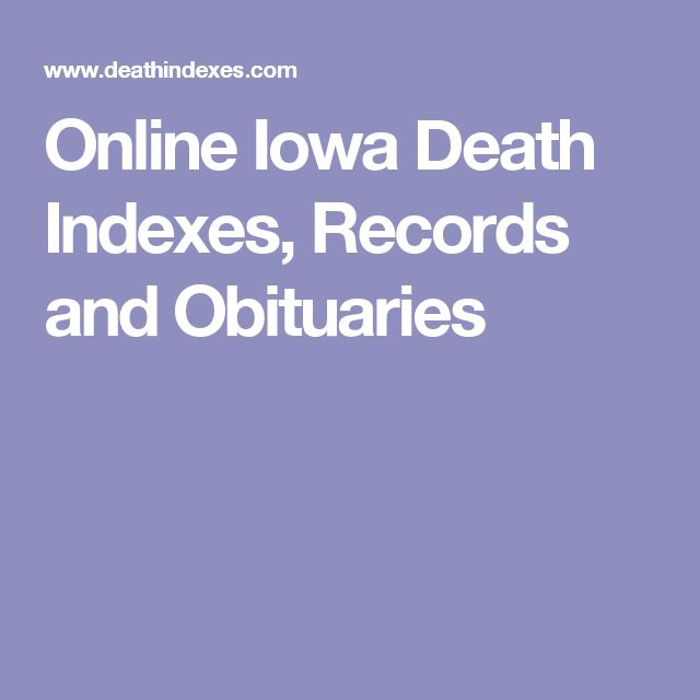 Online Iowa Death Indexes, Records and Obituaries