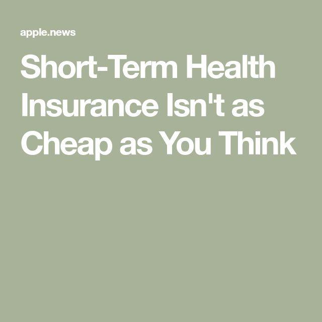 Short Term Health Insurance Isn T As Cheap As You Think Consumer