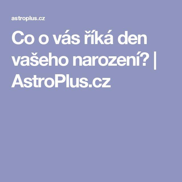 Co o vás říká den vašeho narození? | AstroPlus.cz