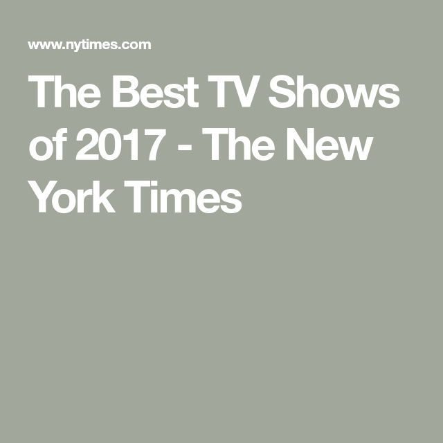 The Best TV Shows of 2017 - The New York Times