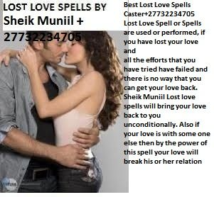 Powerful Lost Love Spells +27732234705 Bring back your lost lover. Do you want to seeyour partners in the mirror with the person him/her cheating with? Bring supernatural luck to your life. Find out why you are not progressing in life for a long time and get solution do you want to get a job or promotion? Do you want to see your enemies in the mirror?  We remove a black spot in your hand that keeps taking away your money. from homes. Tel: +27732234705 Skype: sheik.muniil2