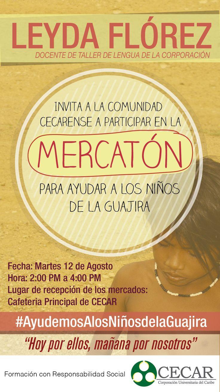 Nuestra formación con responsabilidad social trasciende fronteras.  Te invitamos a nuestra Mercatón para ayudar a los niños de la Guajira este 12 de Agosto. #AgendaCecar